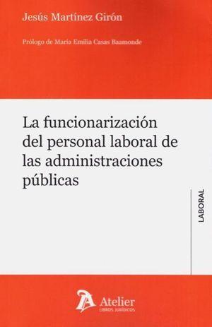 LA FUNCIONARIZACIÓN DEL PERSONAL LABORAL DE LAS ADMIN