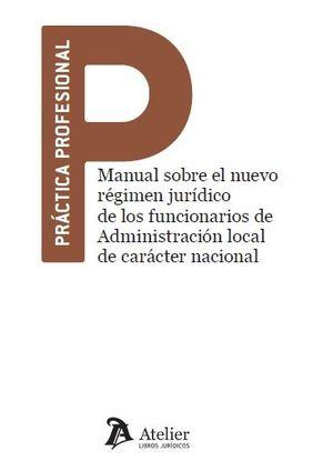 MANUAL SOBRE EL NUEVO RÉGIMEN JURÍDICO DE LOS FUNCIONARIOS DE ADMINISTRACIÓN LOCAL