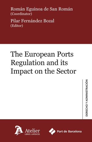 EUROPEAN PORTS REGULATION AND ITS IMPACT ON THE SECTOR,THE