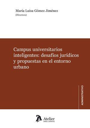 CAMPUS UNIVERSITARIOS INTELIGENTES: DESAFÍOS JURÍDICOS Y PROPUESTAS EN EL ENTORN