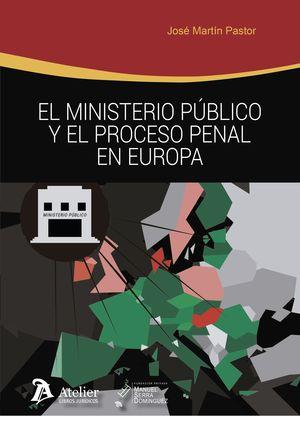 EL MINISTERIO PÚBLICO Y EL PROCESO PENAL EN EUROPA