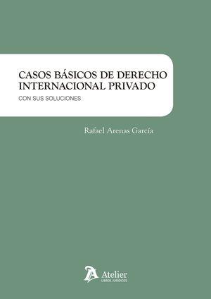 CASOS BÁSICOS DE DERECHO INTERNACIONAL PRIVADO