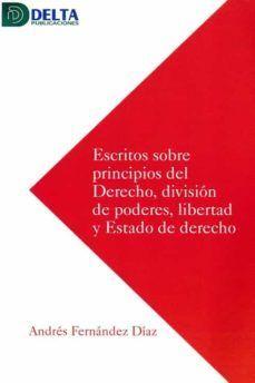 ESCRITOS SOBRE PRINCIPIOS DEL DERECHO DIVISION DE PODERES LIBERTA