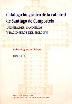 CATÁLOGO BIOGRÁFICO DE LA CATEDRAL DE SANTIAGO DE COMPOSTELA