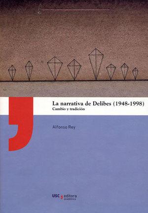 LA NARRATIVA DE DELIBES (1948-1998)