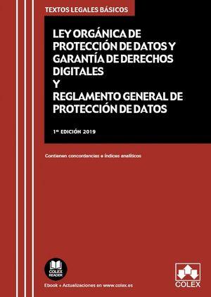 LEY ORGANICA DE PROTECCION DE DATOS Y GARANTIA DE LOS DERECHOS DIGITALES Y REGLAMENTO GENERAL DE PROTECCION DE DATOS