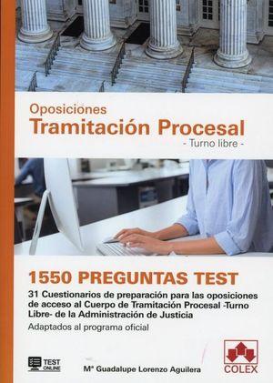 OPOSICIONES TRAMITACION PROCESAL. TURNO LIBRE. 1550 PREGUNTAS TEST