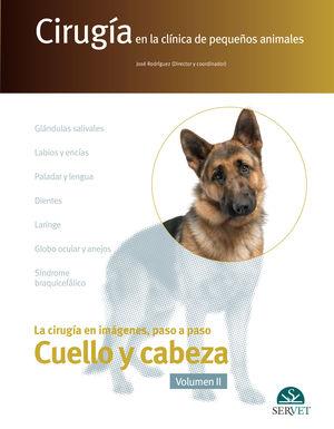 CIRUGÍA EN LA CLÍNICA DE PEQUEÑOS ANIMALES. VOLUMEN II