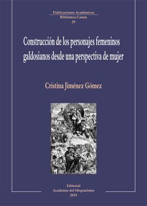 CONSTRUCCIÓN DE LOS PERSONAJES FEMENINOS GALDOSIANOS DESDE UNA PERSPECTIVA DE MUJER