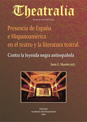PRESENCIA DE ESPAÑA E HISPANOAMÉRICA EN EL TEATRO Y LA LITERATURA TEATRAL.