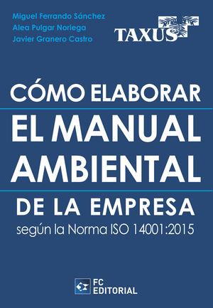 COMO ELABORAR EL MANUAL AMBIENTAL DE LA EMPRESA SEGUN LA NORMA IS