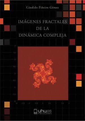 IMÁGENES FRACTALES DE LA DINÁMICA COMPLEJA