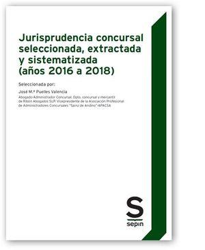 JURISPRUDENCIA CONCURSAL SELECCIONADA, EXTRACTADA Y SISTEMATIZADA (AÑOS 2016 A 2018)