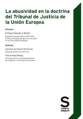 ABUSIVIDAD EN LA DOCTRINA DEL TRIBUNAL DE JUSTICIA DE LA UNIÓN EUROPEA