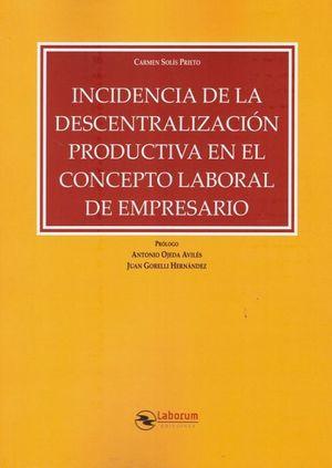 INCIDENCIA DE LA DESCENTRALIZACION PRODUCTIVA EN EL CONCEPTO LABORAL DE EMPRESARIO