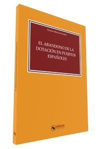 EL ABANDONO DE LA DOTACIÓN EN PUERTOS ESPAÑOLES