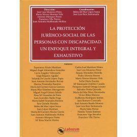 LA PROTECCIÓN JURÍDICO-SOCIAL DE LAS PERSONAS CON DISCAPACIDAD. UN ENFOQUE INTEG