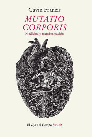 MUTATIO CORPORIS. MEDICINA Y TRANSFORMACION