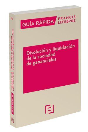 GUIA RAPIDA DISOLUCION Y LIQUIDACION SOCIEDAD GANANCIALES