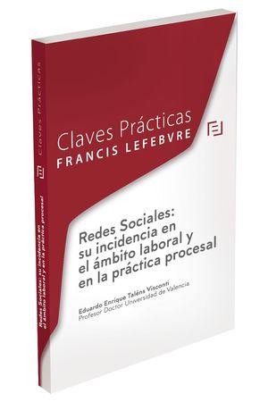 INCIDENCIA DE LAS REDES SOCIALES EN EL AMBITO LABORAL Y EN LA PRACTICA PROCESAL