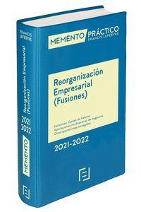 MEMENTO PRÁCTICO. REORGANIZACIÓN EMPRESARIAL. (FUSIONES) 2021-2022