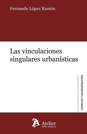 LAS VINCULACIONES SINGULARES URBANISTICAS