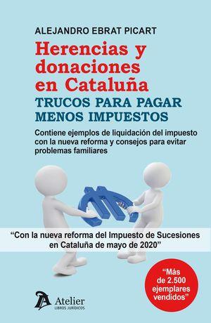 HERENCIAS Y DONACIONES EN CATALUÑA. TRUCOS PARA PAGAR MENOS IMPUESTOS