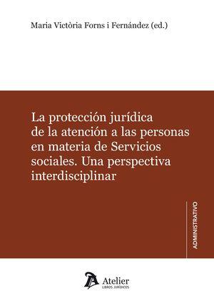LA PROTECCIÓN JURÍDICA DE LA ATENCIÓN A LAS PERSONAS EN MATERIA DE SERVICIOS SOCIALES