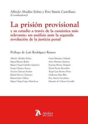 LA PRISIÓN PROVISIONAL Y SU ESTUDIO A TRAVÉS DE LA CASUÍSTICA MÁS RELEVANTE