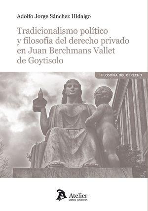 TRADICIONALISMO POLÍTICO Y FILOSOFÍA DEL DERECHO PRIVADO
