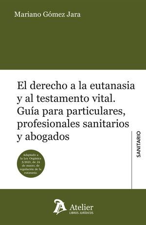 EL DERECHO A LA EUTANASIA Y AL TESTAMENTO VITAL