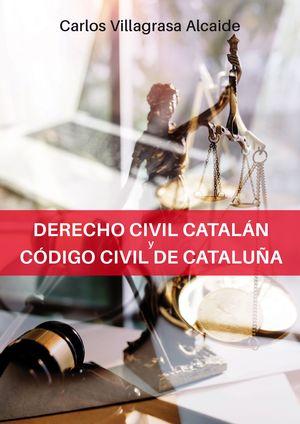 DERECHO CIVIL CATALÁN Y CÓDIGO CIVIL DE CATALUÑA.