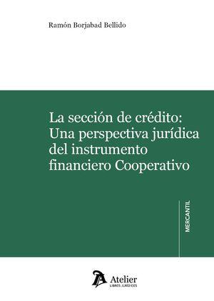 LA SECCIÓN DE CRÉDITO: UNA PERSPECTIVA JURÍDICA DEL INSTRUMENTO FINANCIERO COOPE