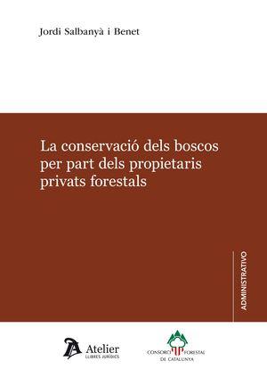 LA CONSERVACIÓ DELS BOSCOS PER PART DELS PROPIETARIS PRIVATS FORESTALS.