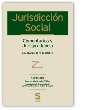 JURISDICCIÓN SOCIAL. COMENTARIOS Y JURISPRUDENCIA.