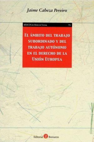 EL AMBITO DEL TRABAJO SUBORDINADO Y DEL TRABAJO AUTONOMO EN EL DERECHO DE LA UNION EUROPEA