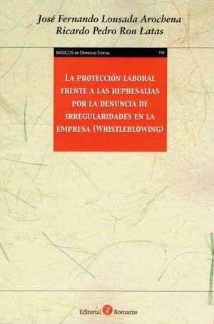 LA PROTECCION LABORAL FRENTE A LAS REPRESALIAS POR LA DENUNCIA DE IRREGULARIDADES EN LA EMPRESA (WHISTLEBLOWING)