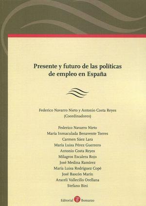 PRESENTE Y FUTURO DE LAS POLITICAS DE EMPLEO EN ESPAÑA