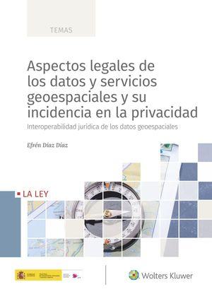 ASPECTOS LEGALES DE LOS DATOS Y SERVICIOS GEOESPACIALES Y SU INCIDENCIA EN LA PRIVACIDAD