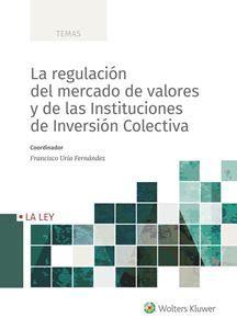 LA REGULACIÓN DEL MERCADO DE VALORES Y DE LAS INSTITUCIONES DE INVERSIÓN COLECTIVA