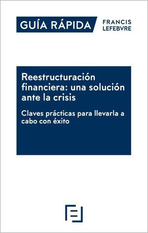 REESTRUCTURACIÓN FINANCIERA: UNA SOLUCIÓN ANTE LA CRISIS