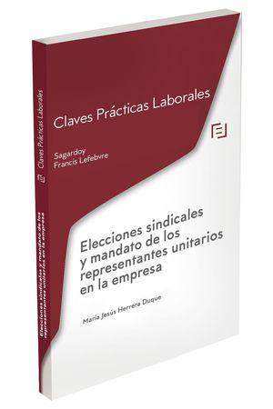 CLAVES PRÁCTICAS ELECCIONES SINDICALES Y MANDATO DE LOS REPRESENTANTES UNITARIOS