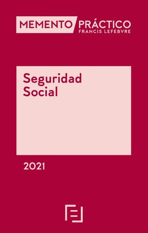 MEMENTO PRACTICO SEGURIDAD SOCIAL 2021