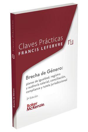 CLAVES PÁCTICAS BRECHA DE GÉNERO: PLANES DE IGUALDAD, REGISTRO Y AUDITORIA LABOR