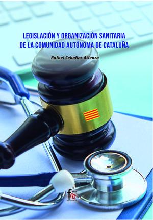 LEGISLACION Y ORGANIZACION SANITARIA DE LA COMUNIDAD AUTÓNOMA DE CATALUÑA