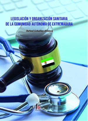 LEGISLACIÓN Y ORGANIZACIÓN SANITARIA DE LA COMUNIDAD AUTÓNOMA DE EXTREMADURA