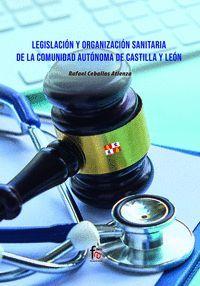 LEGISLACION Y ORGANIZACION SANITARIA DE LA COMUNIDAD AUTÓNOMA DE CASTILLA Y LEÓN