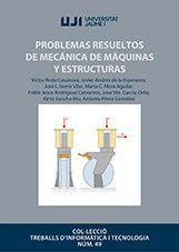 PROBLEMAS RESUELTOS DE MECANICA DE MAQUINAS Y ESTRUCTURAS