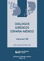 DIÁLOGOS JURÍDICOS ESPAÑA-MÉXICO VOLUMEN VIII