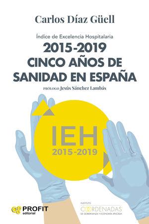 2015 - 2019. CINCO AÑOS DE SANIDAD ESPAÑA